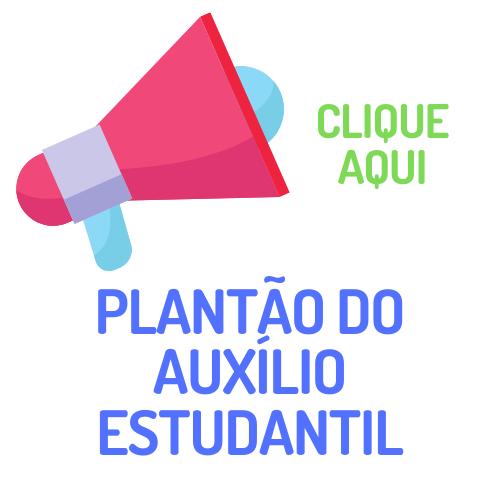 CLIQUE AQUI PARA ACESSAR O PLANTÃO DE DÚVIDAS DO AUXILIO ESTUDANTIL