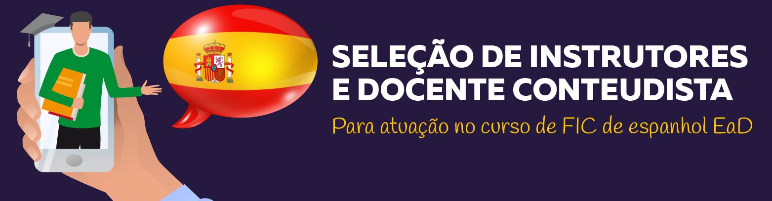 Aberta seleção de instrutores e docente para curso FIC de espanhol/EaD