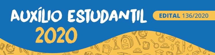 Auxílio Estudantil - edital 136/2020